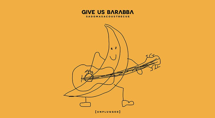Give Us Barabba: il terzo album: Sadomasacoustbecue