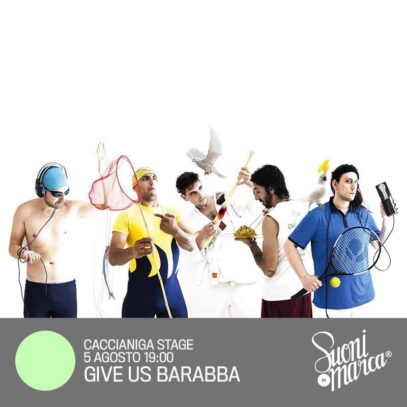 Give Us Barabba | Suoni di Marca Festival 2018