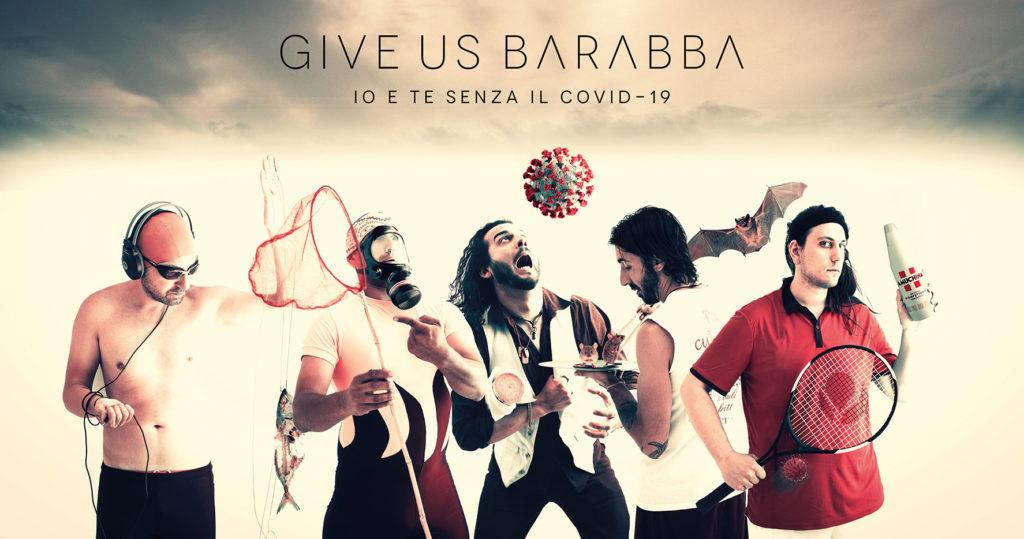 Give Us Barabba | Io e Te Senza il Covid-19