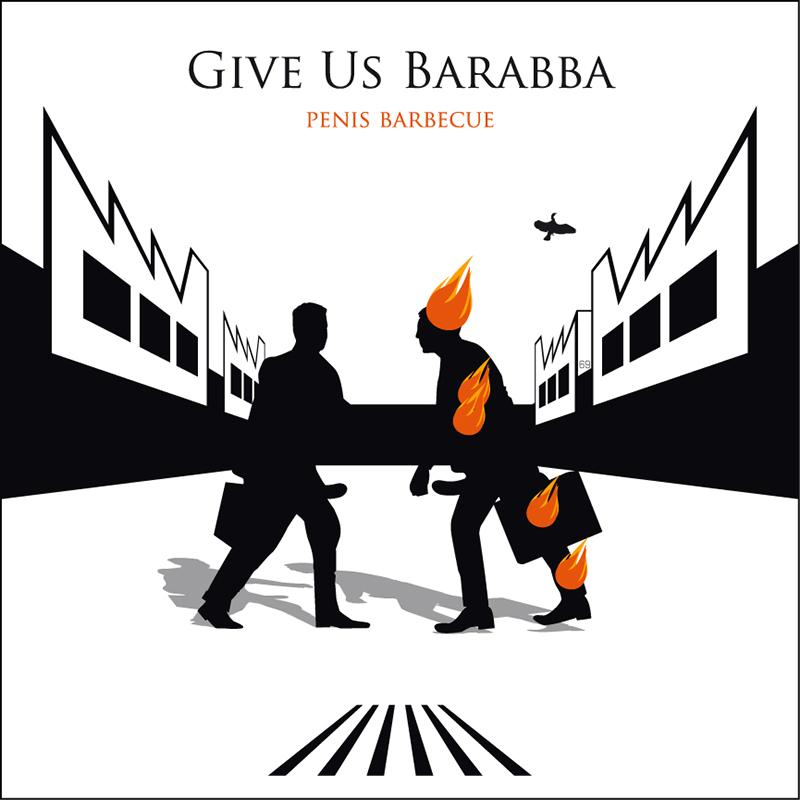 Give Us Barabba | Penis Barbecue - copertina originale di Osvaldo Indriolo