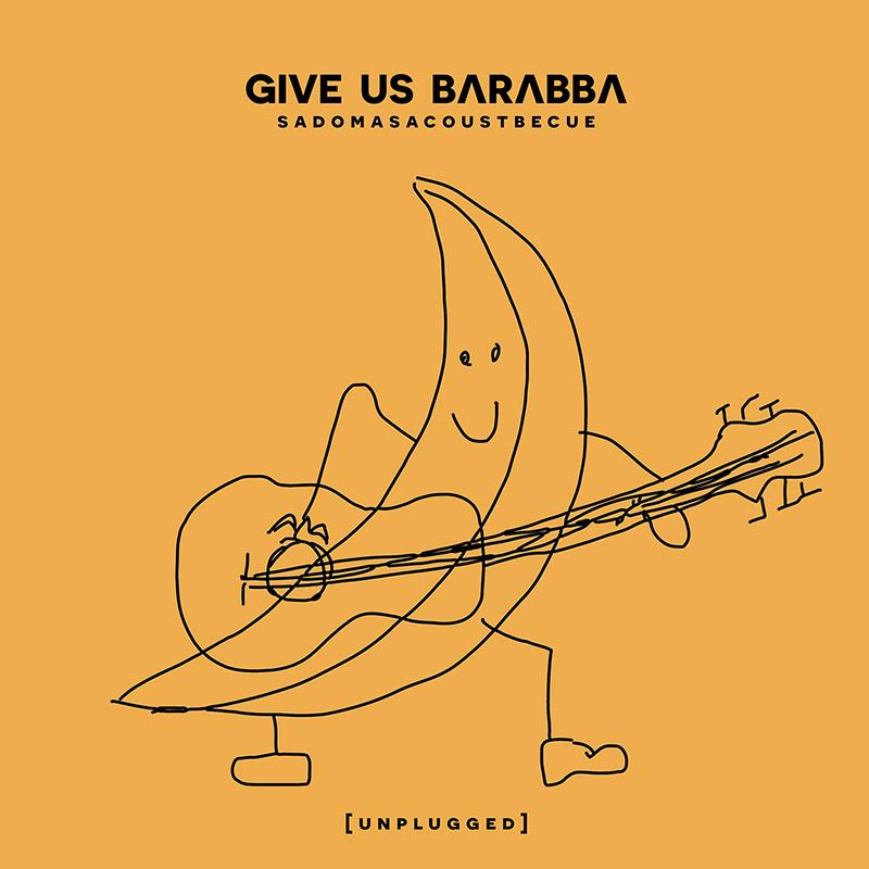 Give Us Barabba | Sadomasacoustbecue | Avant-garde Rock & Metal